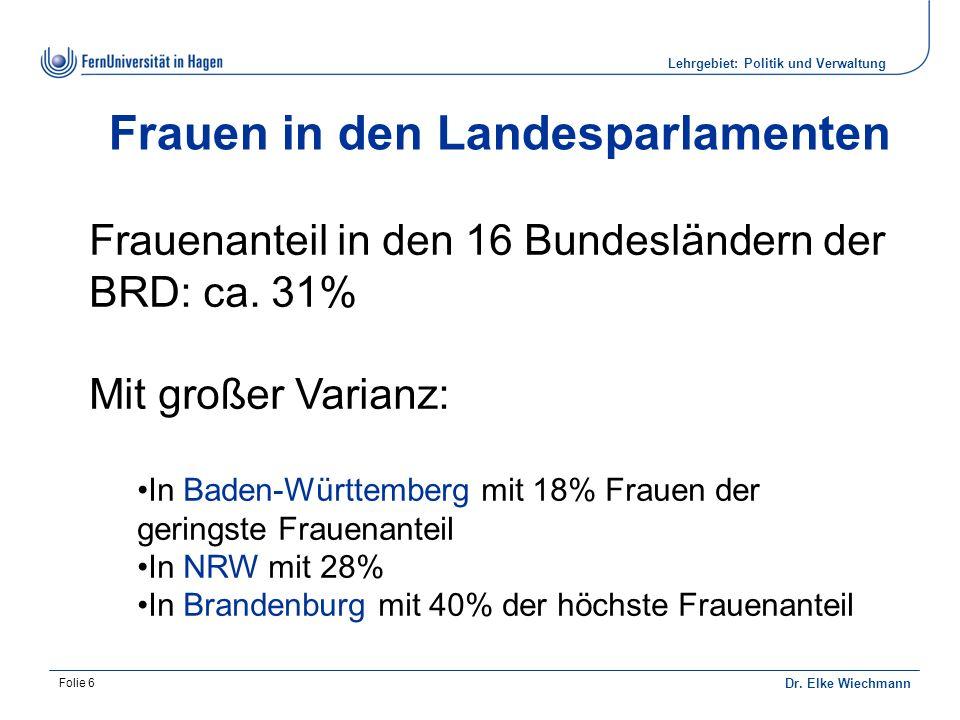 Lehrgebiet: Politik und Verwaltung Dr. Elke Wiechmann 7 Frauenanteil im Landtag BW 2013