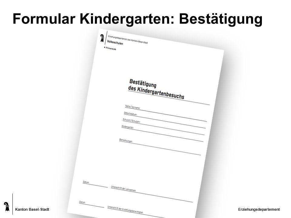 Kanton Basel-Stadt Formular Kindergarten: Bestätigung Erziehungsdepartement