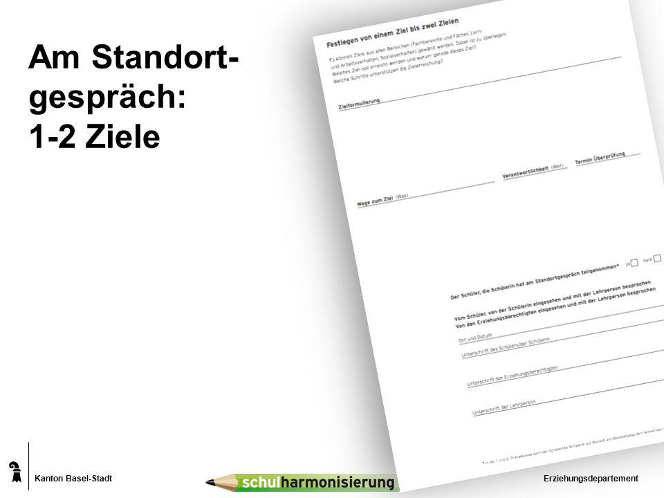 Kanton Basel-Stadt Am Standort- gespräch: 1-2 Ziele Erziehungsdepartement