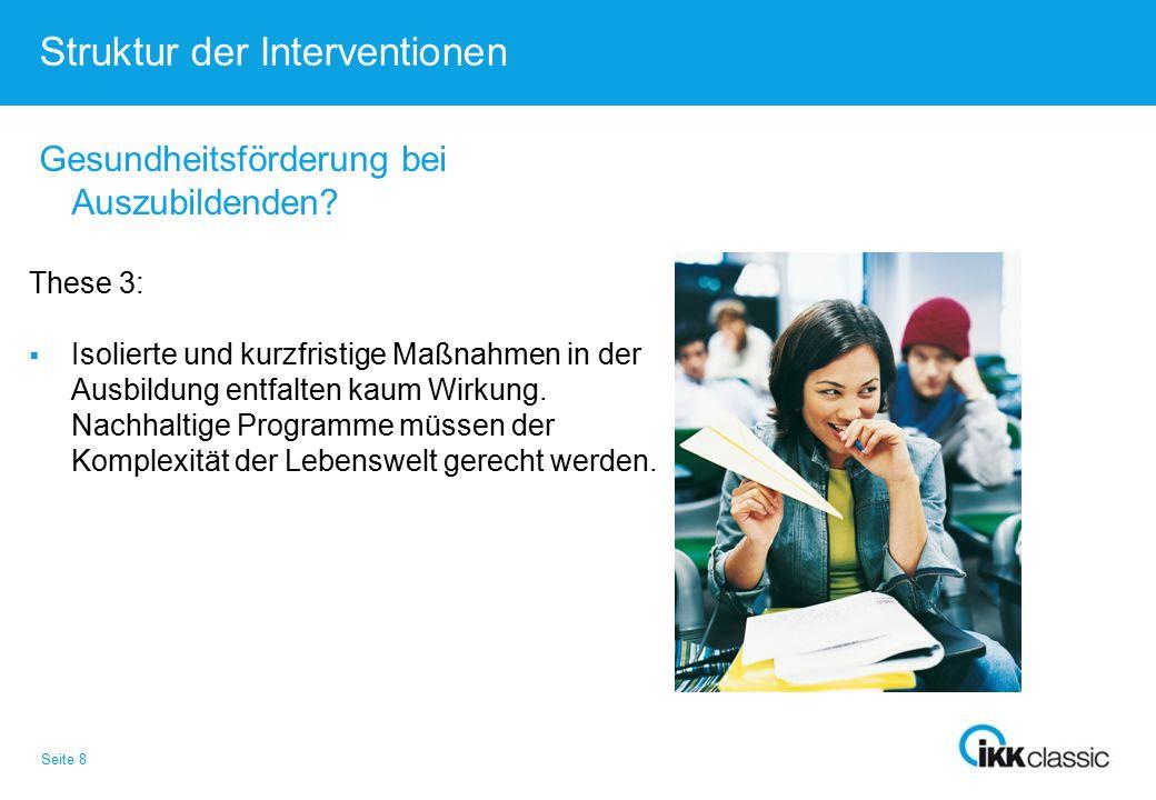 Seite 8 Struktur der Interventionen Gesundheitsförderung bei Auszubildenden.