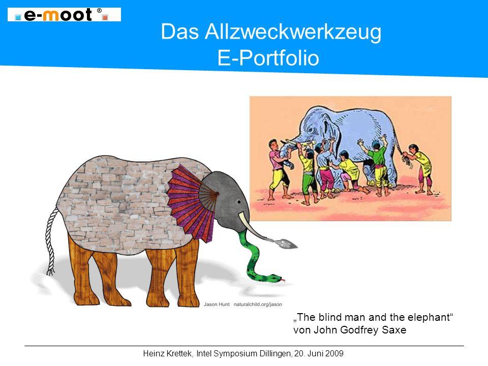 "Heinz Krettek, Intel Symposium Dillingen, 20. Juni 2009 Das Allzweckwerkzeug E-Portfolio ""The blind man and the elephant"" von John Godfrey Saxe"