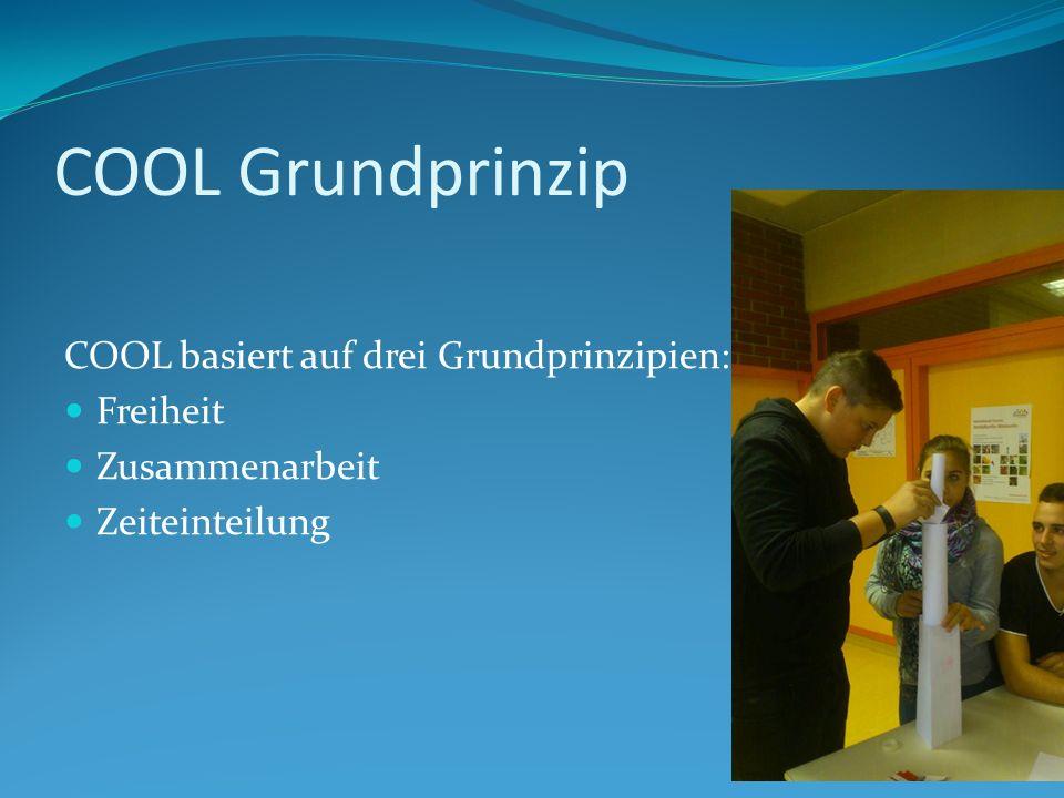COOL Grundprinzip COOL basiert auf drei Grundprinzipien: Freiheit Zusammenarbeit Zeiteinteilung