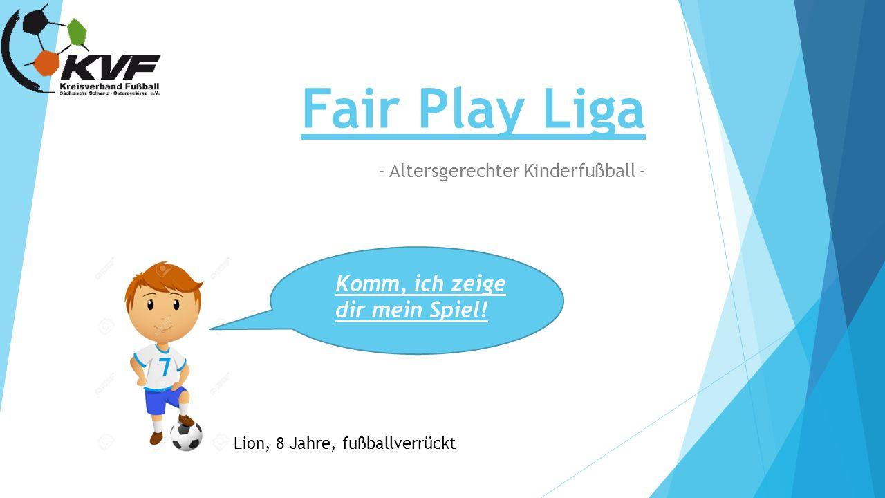 Fair Play Liga - Altersgerechter Kinderfußball - Komm, ich zeige dir mein Spiel.