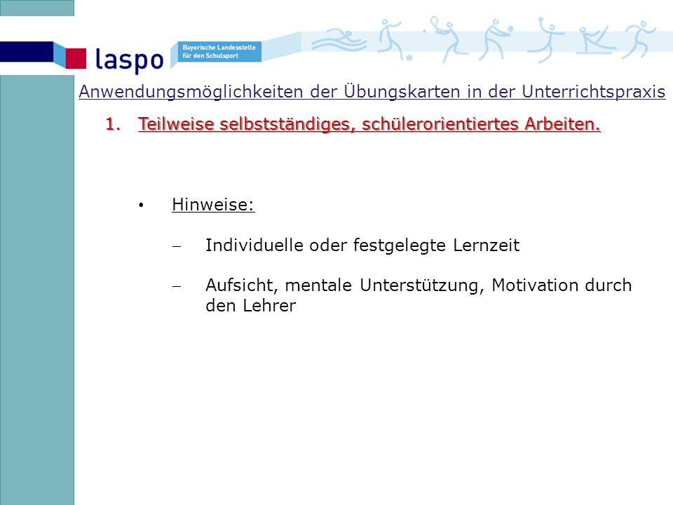 Anwendungsmöglichkeiten der Übungskarten in der Unterrichtspraxis 1.Teilweise selbstständiges, schülerorientiertes Arbeiten.