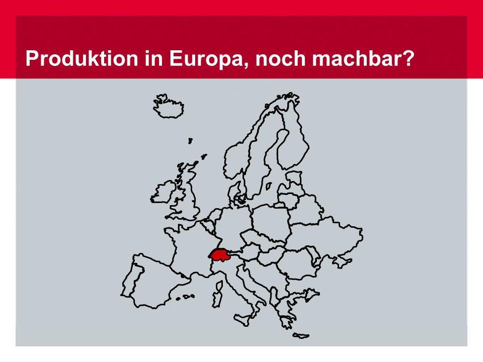 Produktion in Europa, noch machbar?