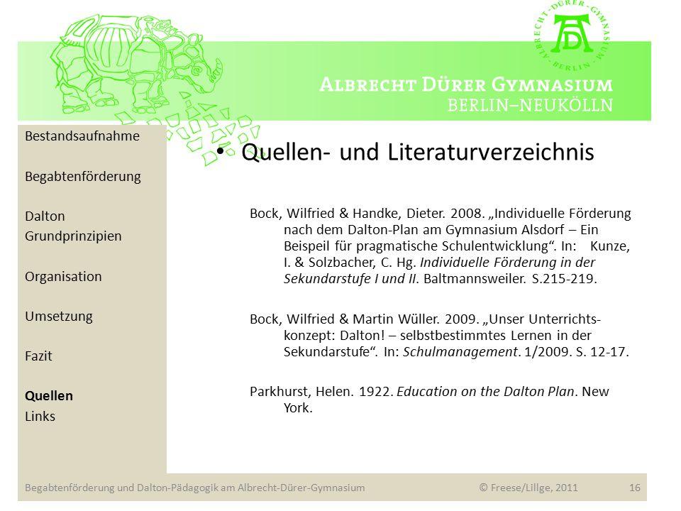 Bestandsaufnahme Begabtenförderung Dalton Grundprinzipien Organisation Umsetzung Fazit Quellen Links Quellen- und Literaturverzeichnis Bock, Wilfried & Handke, Dieter.