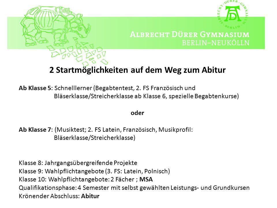 2 Startmöglichkeiten auf dem Weg zum Abitur Ab Klasse 5: Schnelllerner (Begabtentest, 2.