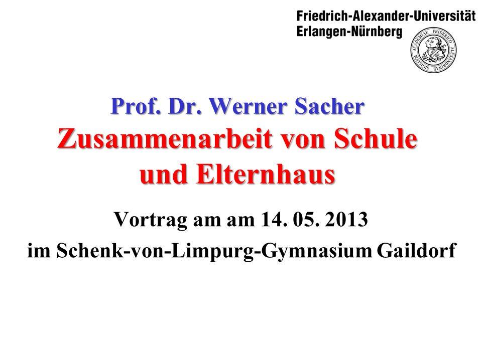 Prof. Dr. Werner Sacher Zusammenarbeit von Schule und Elternhaus Vortrag am am 14.