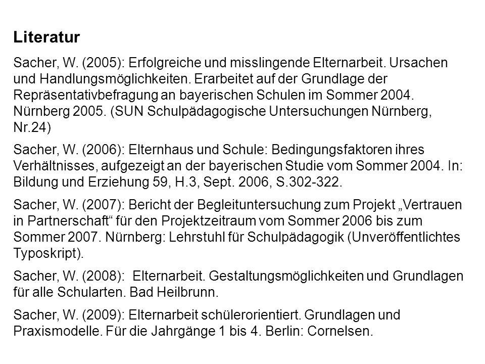 Literatur Sacher, W. (2005): Erfolgreiche und misslingende Elternarbeit.