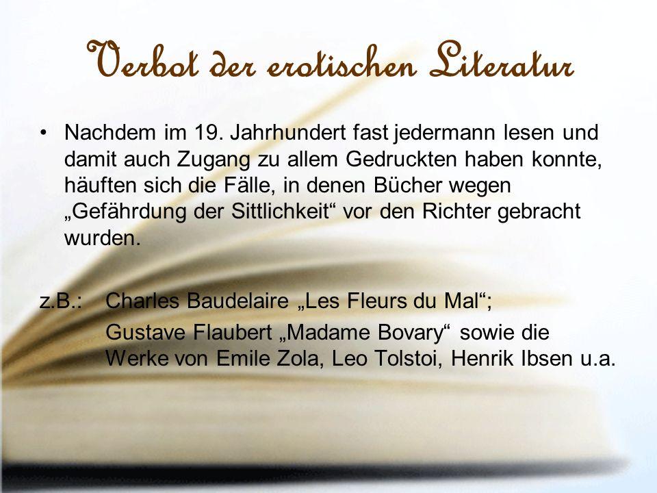 Verbot der erotischen Literatur Nachdem im 19.