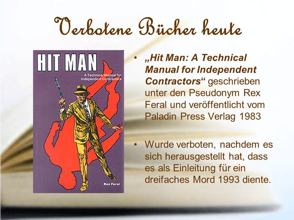 """Verbotene Bücher heute """"Hit Man: A Technical Manual for Independent Contractors geschrieben unter den Pseudonym Rex Feral und veröffentlicht vom Paladin Press Verlag 1983 Wurde verboten, nachdem es sich herausgestellt hat, dass es als Einleitung für ein dreifaches Mord 1993 diente."""