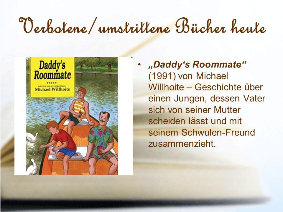 """Verbotene/umstrittene Bücher heute """"Daddy's Roommate (1991) von Michael Willhoite – Geschichte über einen Jungen, dessen Vater sich von seiner Mutter scheiden lässt und mit seinem Schwulen-Freund zusammenzieht."""
