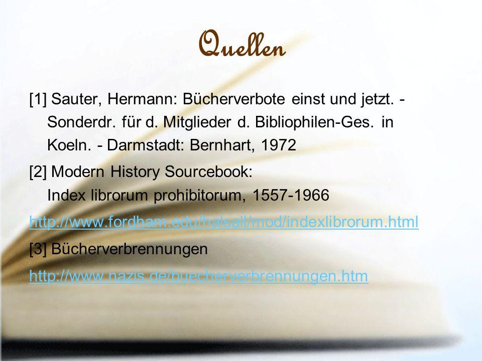 Quellen [1] Sauter, Hermann: Bücherverbote einst und jetzt.