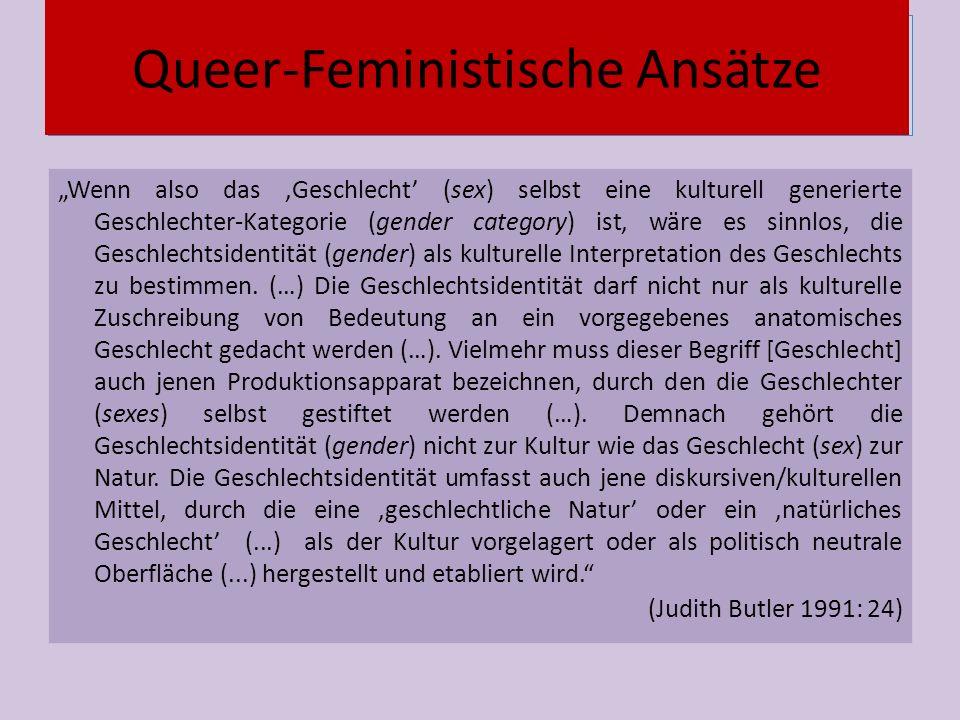 """Vernetzung """"Wenn also das 'Geschlecht' (sex) selbst eine kulturell generierte Geschlechter-Kategorie (gender category) ist, wäre es sinnlos, die Geschlechtsidentität (gender) als kulturelle Interpretation des Geschlechts zu bestimmen."""