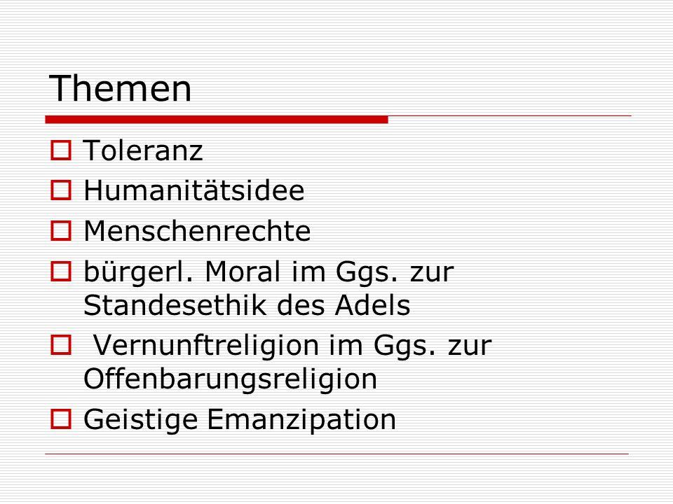 Themen  Toleranz  Humanitätsidee  Menschenrechte  bürgerl.