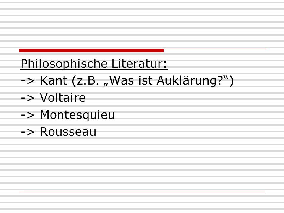 Philosophische Literatur: -> Kant (z.B.
