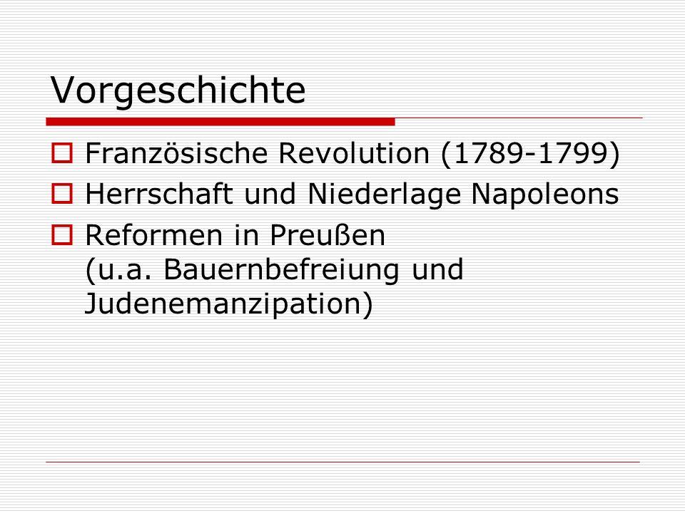 Vorgeschichte  Französische Revolution (1789-1799)  Herrschaft und Niederlage Napoleons  Reformen in Preußen (u.a.