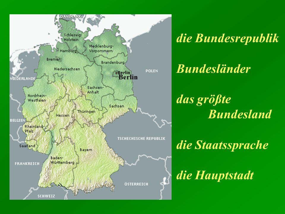 die Bundesrepublik Bundesländer das größte Bundesland die Staatssprache die Hauptstadt Berlin
