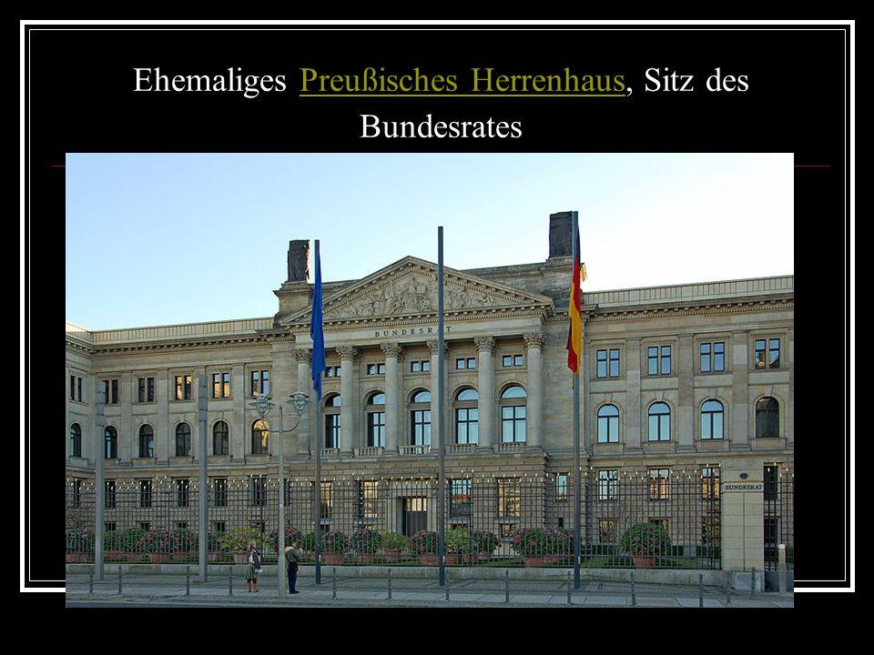 Ehemaliges Preußisches Herrenhaus, Sitz des BundesratesPreußisches Herrenhaus