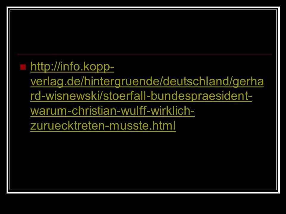 http://info.kopp- verlag.de/hintergruende/deutschland/gerha rd-wisnewski/stoerfall-bundespraesident- warum-christian-wulff-wirklich- zuruecktreten-mus