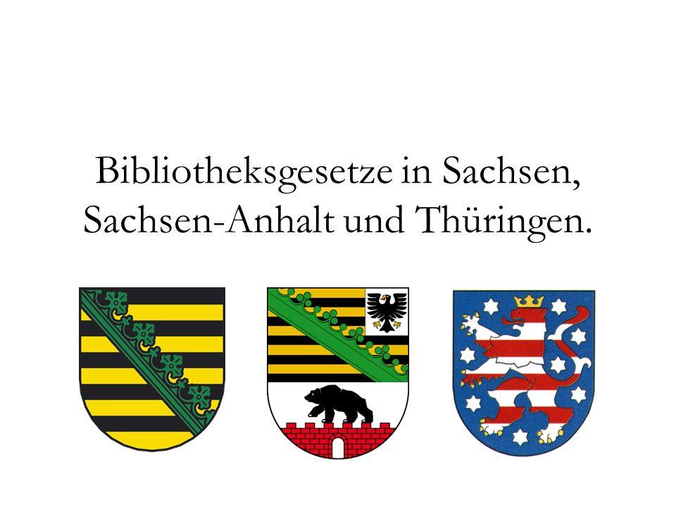 Bibliotheksgesetze in Sachsen, Sachsen-Anhalt und Thüringen.