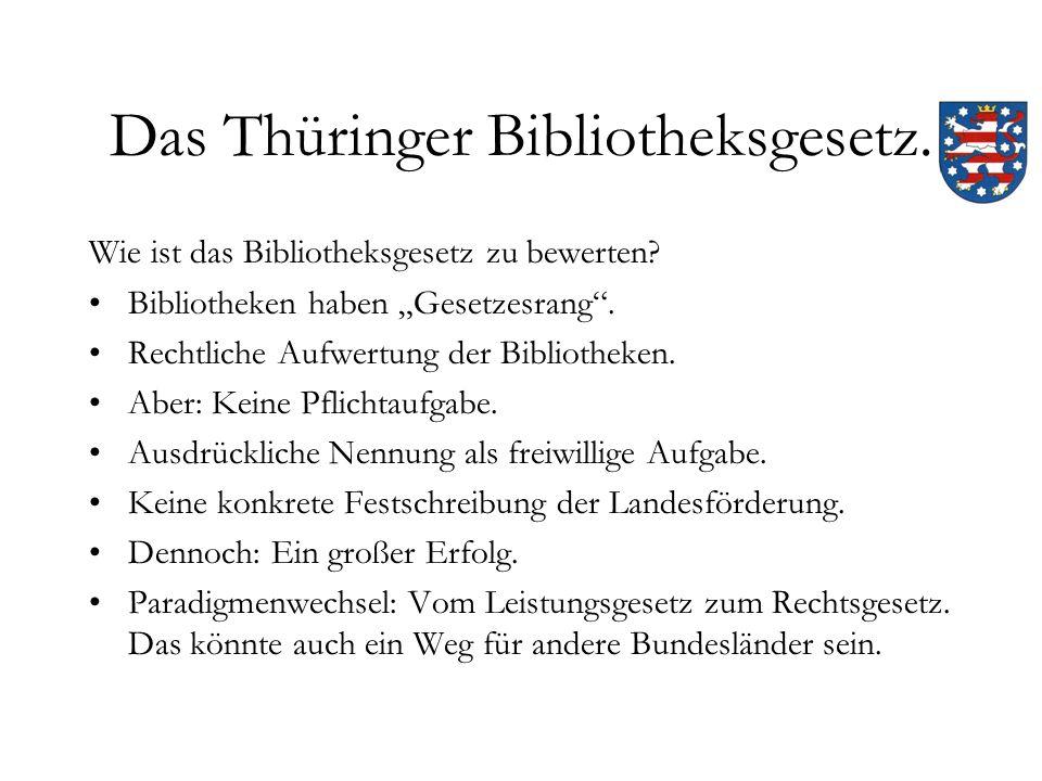 Das Thüringer Bibliotheksgesetz. Wie ist das Bibliotheksgesetz zu bewerten.