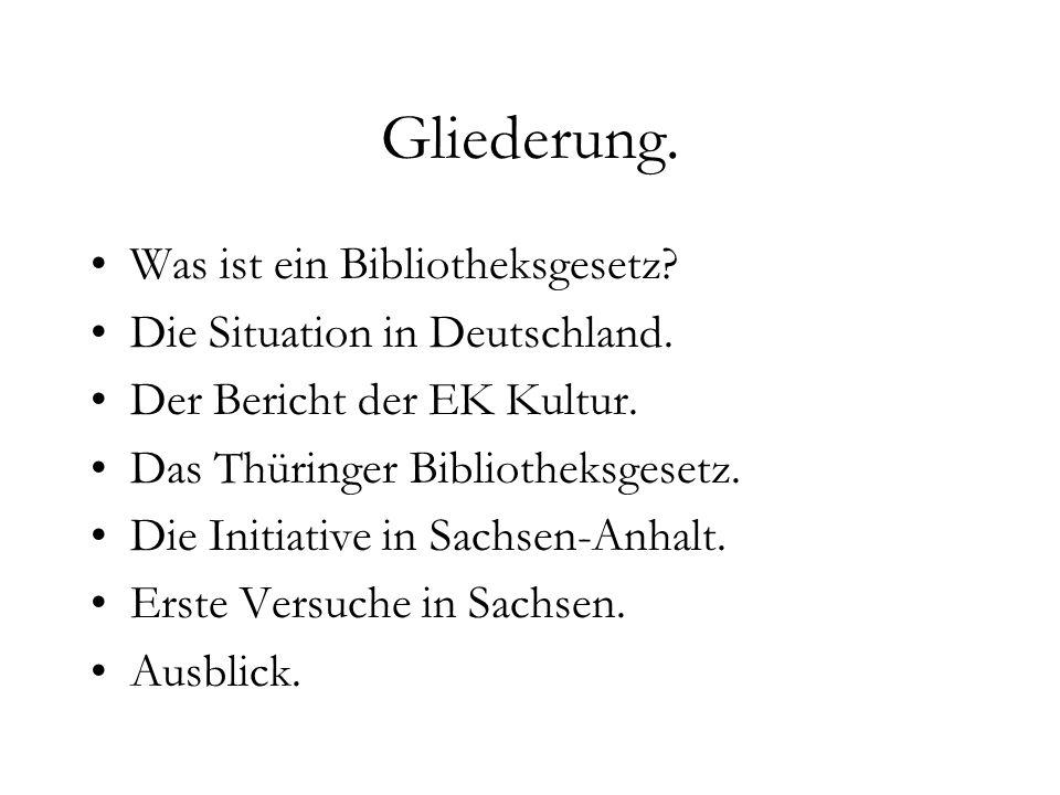 Gliederung. Was ist ein Bibliotheksgesetz. Die Situation in Deutschland.