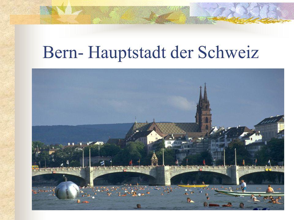 Bern- Hauptstadt der Schweiz