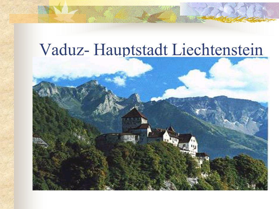 Vaduz- Hauptstadt Liechtenstein