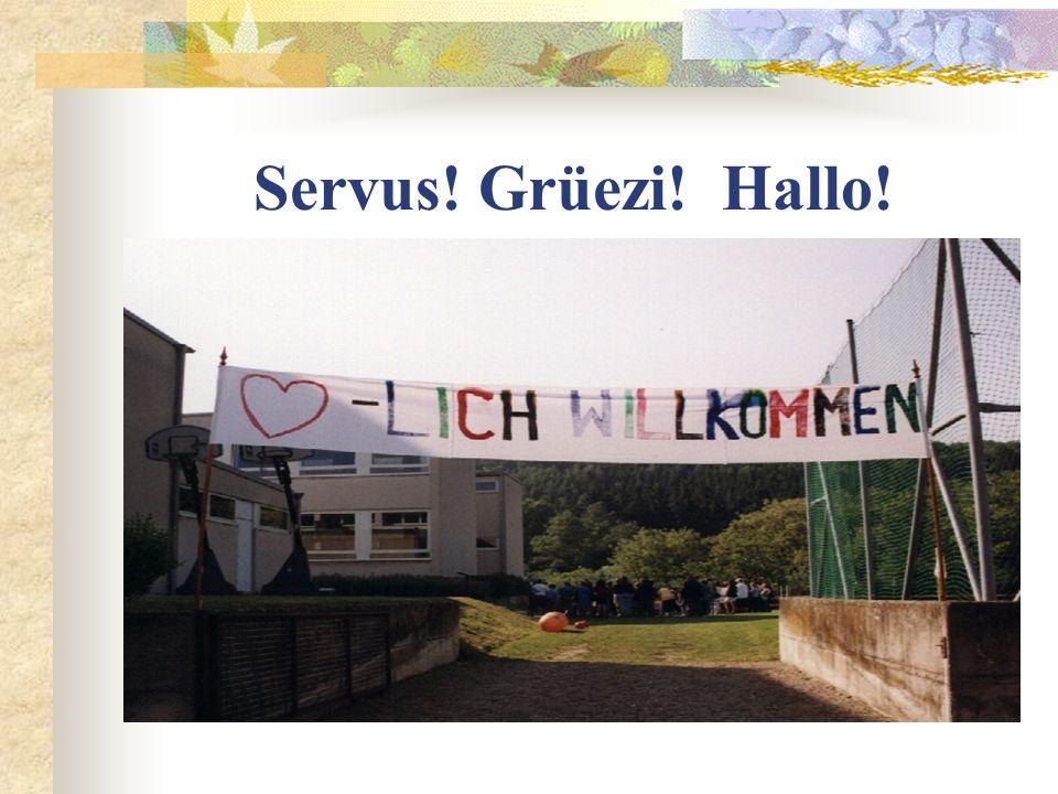 Servus! Grüezi! Hallo!