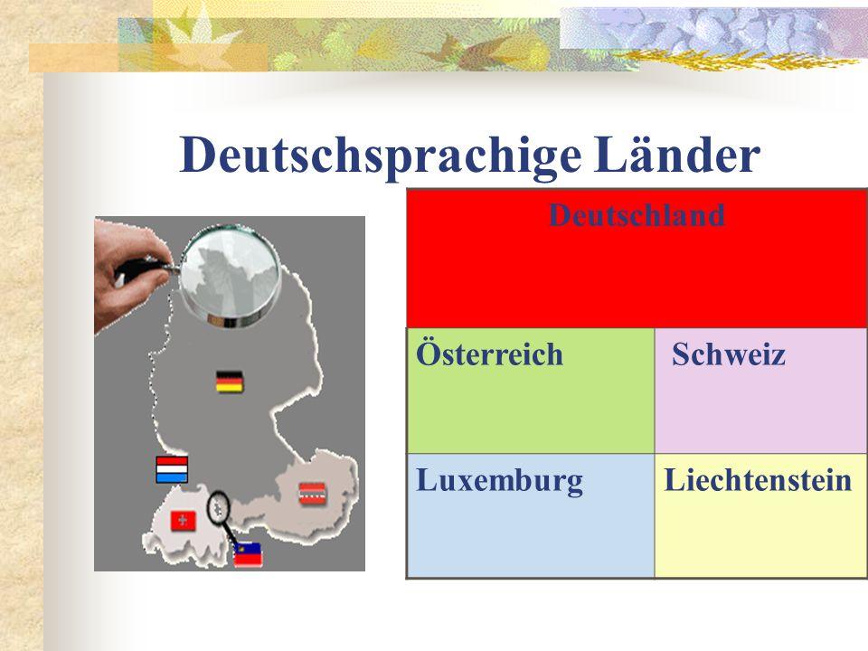 Deutschsprachige Länder Deutschland Österreich Schweiz LuxemburgLiechtenstein