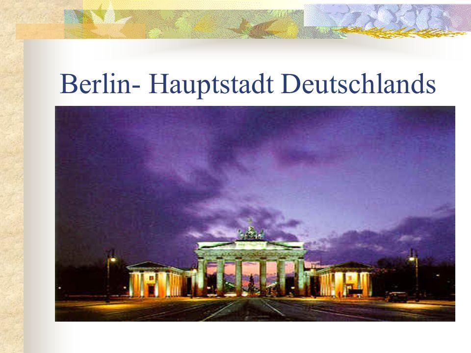 Berlin- Hauptstadt Deutschlands