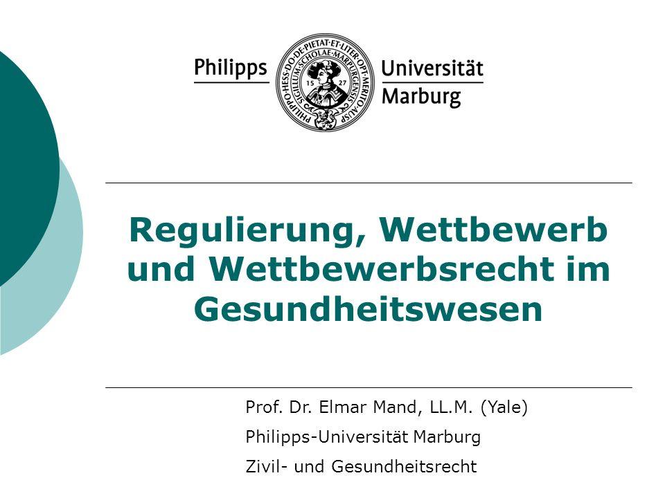 Regulierung, Wettbewerb und Wettbewerbsrecht im Gesundheitswesen Prof.