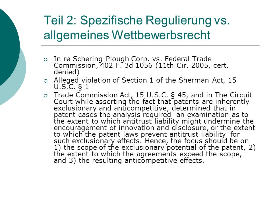 Teil 2: Spezifische Regulierung vs. allgemeines Wettbewerbsrecht  In re Schering-Plough Corp. vs. Federal Trade Commission, 402 F. 3d 1056 (11th Cir.