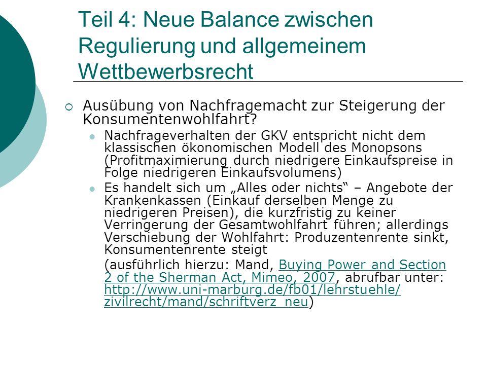 Teil 4: Neue Balance zwischen Regulierung und allgemeinem Wettbewerbsrecht  Ausübung von Nachfragemacht zur Steigerung der Konsumentenwohlfahrt.