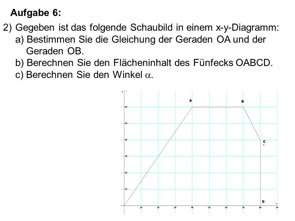 2)Gegeben ist das folgende Schaubild in einem x-y-Diagramm: a) Bestimmen Sie die Gleichung der Geraden OA und der Geraden OB. b) Berechnen Sie den Flä
