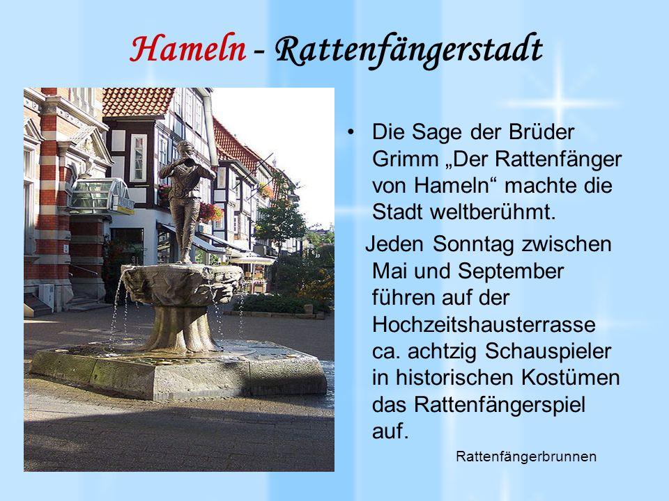 """Hameln - Rattenfängerstadt Die Sage der Brüder Grimm """"Der Rattenfänger von Hameln machte die Stadt weltberühmt."""