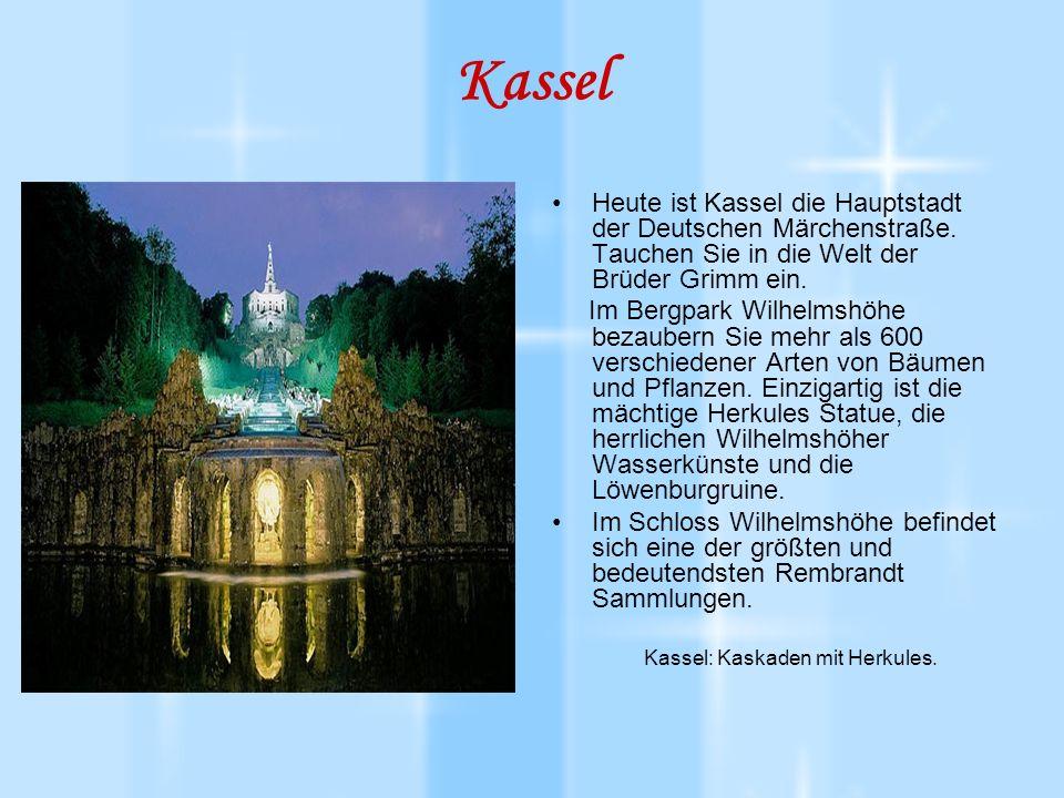 Kassel Heute ist Kassel die Hauptstadt der Deutschen Märchenstraße.