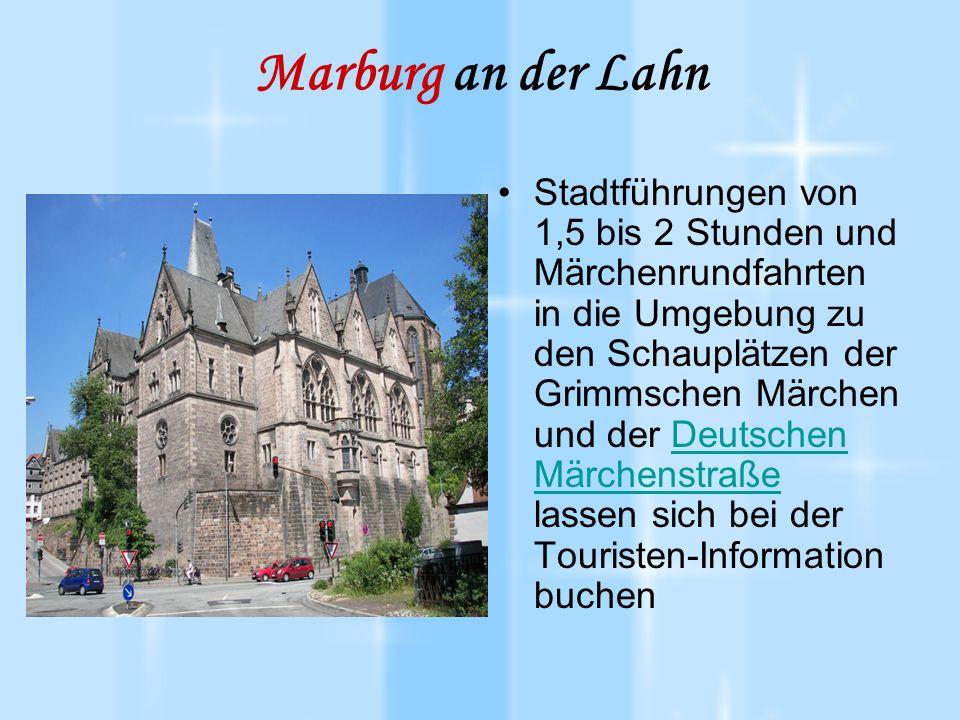 Marburg an der Lahn Stadtführungen von 1,5 bis 2 Stunden und Märchenrundfahrten in die Umgebung zu den Schauplätzen der Grimmschen Märchen und der Deutschen Märchenstraße lassen sich bei der Touristen-Information buchenDeutschen Märchenstraße