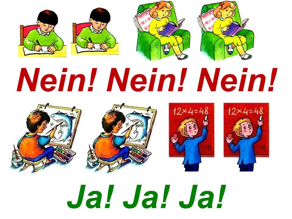 Übung 1. Прослушай и выучи песенку и стихотворение. Schreiben, schreiben, lesen, lesen. Schreiben, lesen, schreiben, lesen. Nein! Nein! Nein! Malen, m