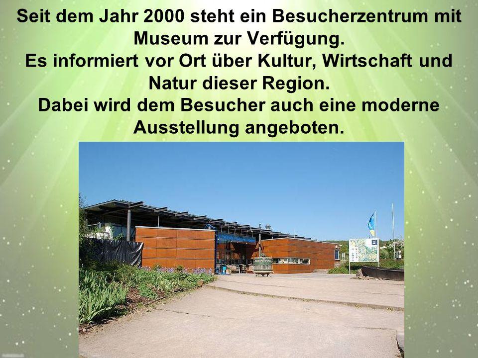 Seit dem Jahr 2000 steht ein Besucherzentrum mit Museum zur Verfügung.