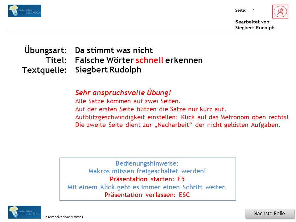 Übungsart: Seite: Bearbeitet von: Siegbert Rudolph Lesemotivationstraining Titel: Quelle: Nächste Folie 1 Bedienungshinweise: Makros müssen freigescha