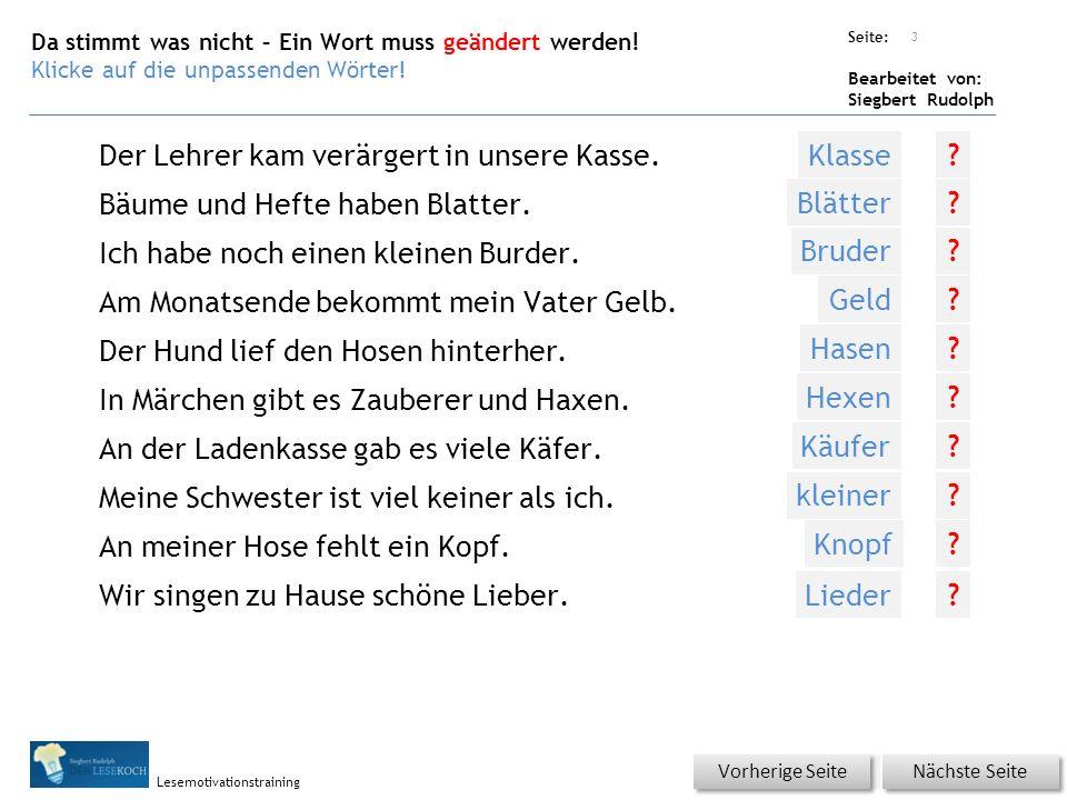 Übungsart: Seite: Bearbeitet von: Siegbert Rudolph Lesemotivationstraining Da stimmt was nicht – Ein Wort muss geändert werden.