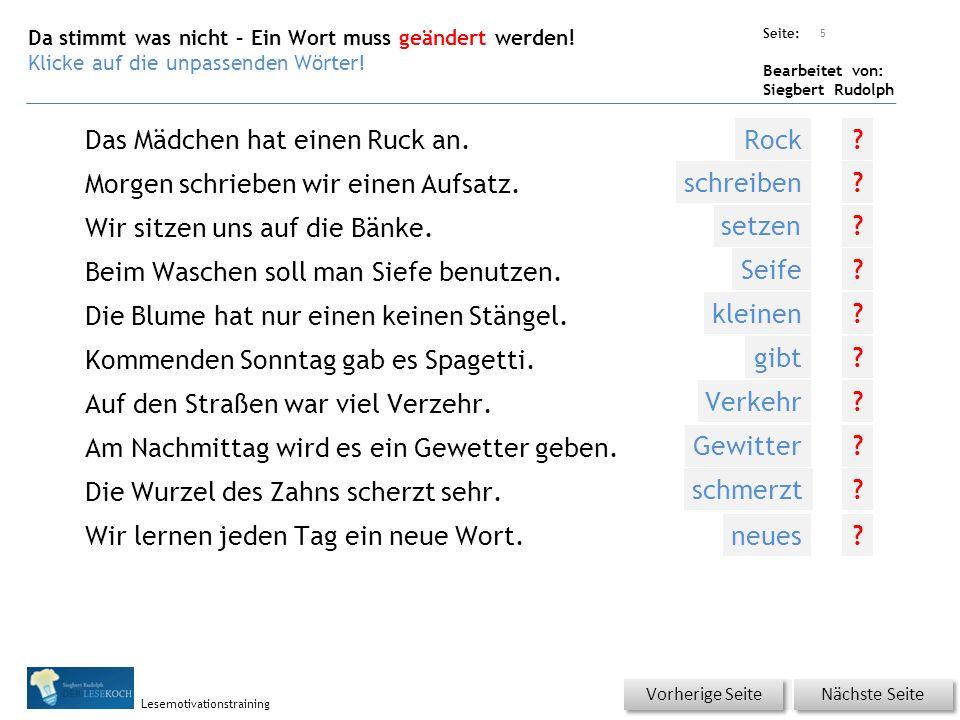 Übungsart: Seite: Bearbeitet von: Siegbert Rudolph Lesemotivationstraining Da stimmt was nicht – Ein Wort muss geändert werden! Klicke auf die unpasse