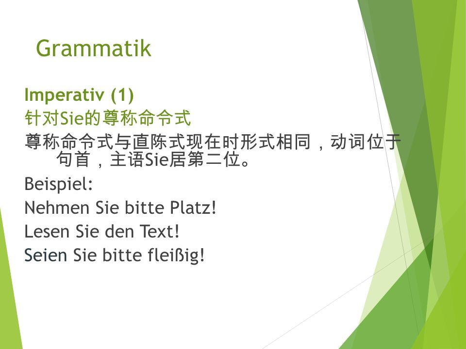 Grammatik 现 在 时 用法 5. 现 在 时 表示不受 时间 限制 、 普遍有效的叙述内容 。 Beispiel: Deutschland liegt in Mitteleuropa.