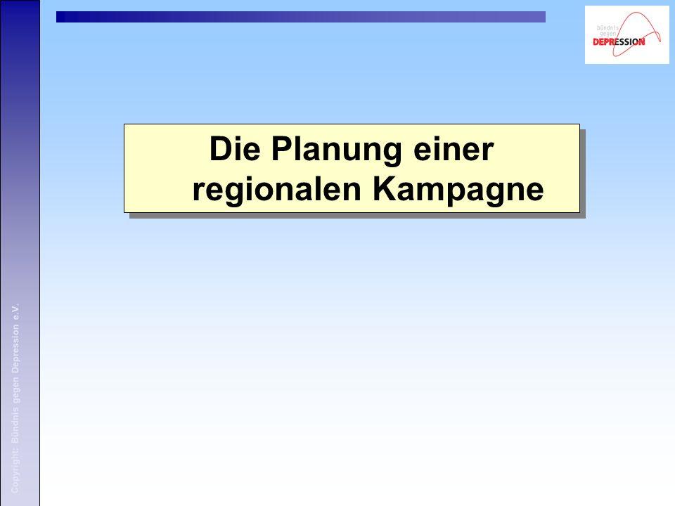 Copyright: Bündnis gegen Depression e.V. Die Planung einer regionalen Kampagne