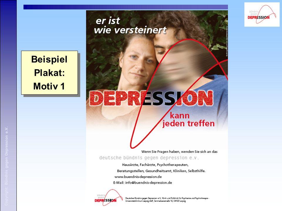 Copyright: Bündnis gegen Depression e.V. Beispiel Plakat: Motiv 1