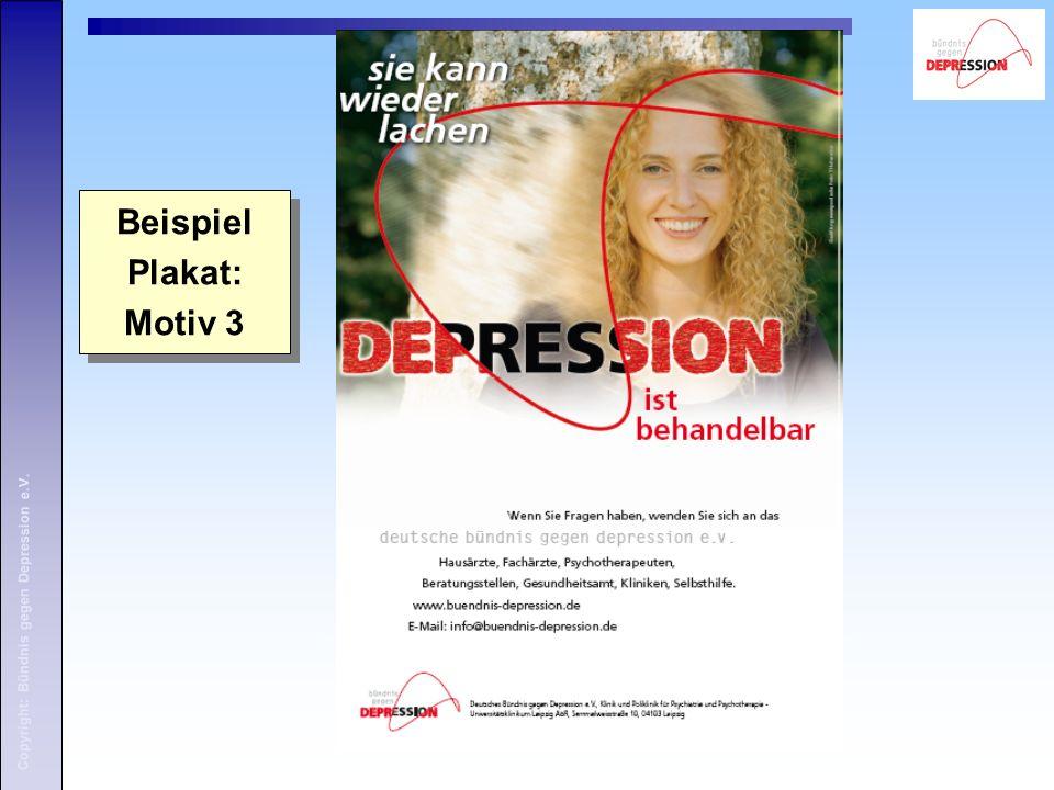 Copyright: Bündnis gegen Depression e.V. Beispiel Plakat: Motiv 3