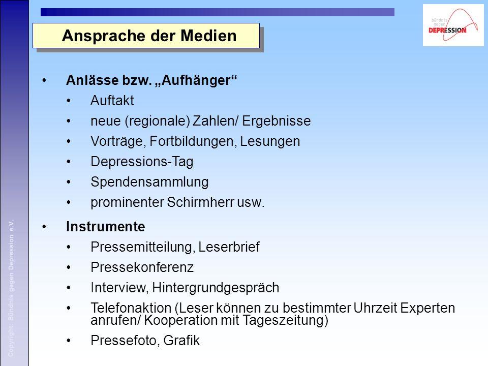 Copyright: Bündnis gegen Depression e.V. Ansprache der Medien Anlässe bzw.