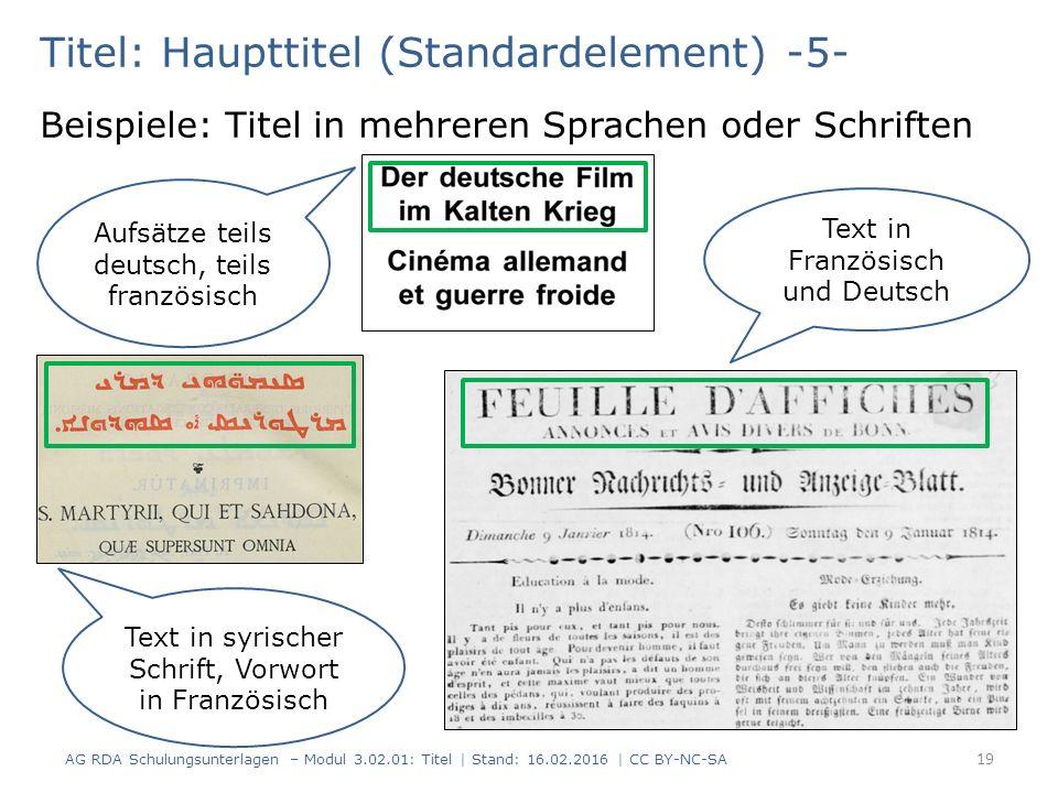 Aufsätze teils deutsch, teils französisch Titel: Haupttitel (Standardelement) -5- Beispiele: Titel in mehreren Sprachen oder Schriften Text in syrisch